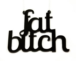 Fat Bitch Necklace
